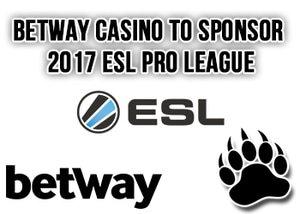 betway casino esl pro league 2017 tournament
