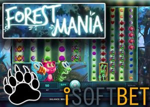 isoftbet new forest mania slot 4k promotion