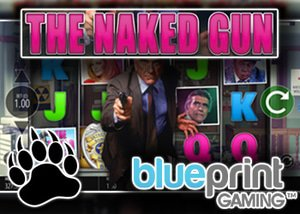 new naked gun slot blueprint gaming casinos