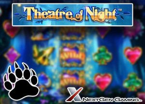 nextgen casinos new slot theatre of night