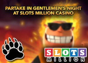 slots million gentlemen's club promo bonus