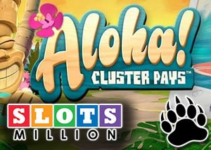 Free Spins and a Luxury Hawaiian Vacation with Aloha Cluster Pays™ at Slots Million