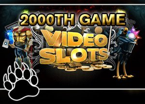 video slots casinos releases 2000th game