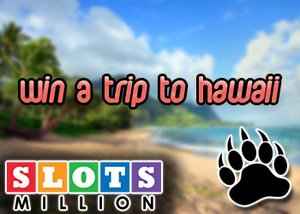 Win a Trip to Hawaii With Slots Million Promo